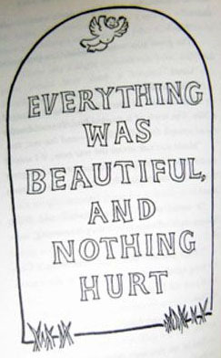 From the novel Slaughterhouse- Five by Kurt Vonnegut
